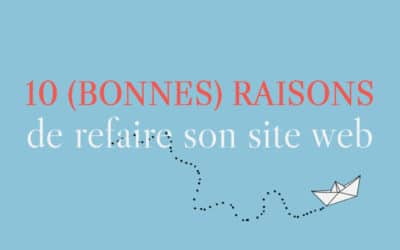 10 bonnes raisons de (re)faire son site